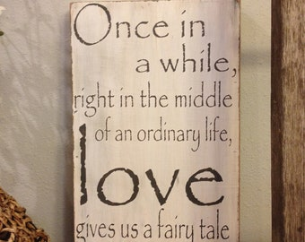 Once in a while, right in the middle of an ordinary life Love gives us a fairy tale, 12x18, Canvas style