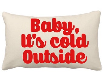 "HOLIDAY Felt Stitched ""Baby, It's Cold Outside"" Decorative Throw Pillow, Christmas Song Lyrics Decorations, Funny Holiday Throw Pillow, Xmas"