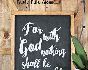 Rustic Wooden Sign, Wooden sign, Farmhouse sign, For With God Nothing Shall Be Impossible, Luke 1:37, Rustic sign