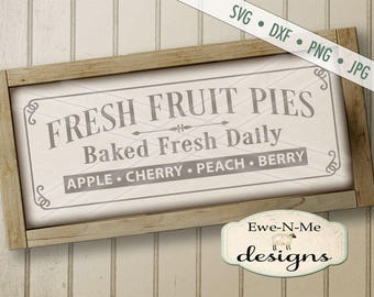 Fresh Baked Pies SVG - Fresh Baked Pies Sign Design - Farmhouse Style SVG - bakery svg - fruit pie svg - Commercial Use svg, dxf, png, jpg