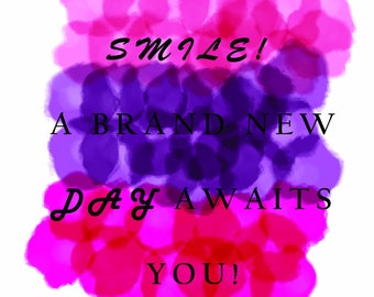 Smile in Black Lettering (Pinks and Purple)