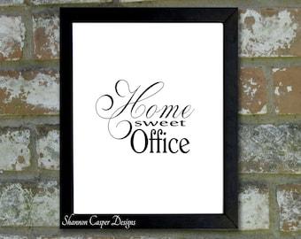 8X10 Art Print ,PRINTABLE, Home Sweet Office, Instant Digital Download, Typography Print
