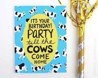 "Cows Birthday Card, ""Party till the cows come home"" A2  Birthday Card"