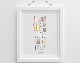 Though She Be But Little She Is Fierce, Shakespeare, Little Girl Nursery, Modern Nursery Art, Nursery Printable Quote, Printable Nursery