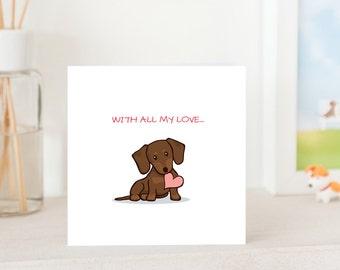 Dog Greeting Card - Dachshund Puppy with Love, With All My Love, Dachshund Card, cute card for Dachshund Lover,  Dachshund Love You Card