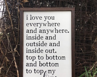 I love you everywhere and anywhere. Hand painted and wood framed sign.