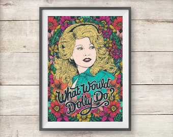 Dolly Parton Poster - What Would Dolly Do? - A4 Print - Motivational Poster - Birthday - Christmas
