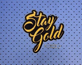 Stay Gold Bumper Sticker