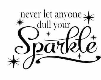 Never Let Anyone Dull Your Sparkle Decal:  Home Decor, Kids Room Decor, Teens Room Ideas, Wall Decals, Bedroom Decals, Wall Decor, Wall Art