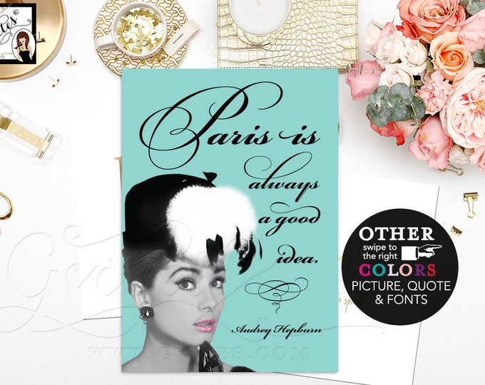 """Audrey Hepburn Quote Paris is always a good idea, wall art, home decor, print quote poster sign, breakfast at bridal shower {4x6"""" or 5x7""""}"""