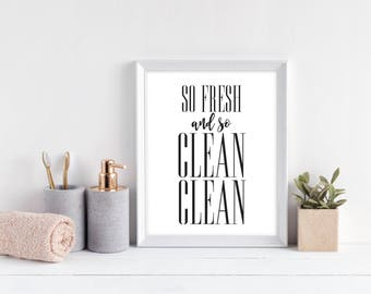 So Fresh and so Clean Clean Print - DIGITAL DOWNLOAD - Funny Bathroom Printable - Bathroom Wall Art - Clean Laundry Room Decor - Bathroom