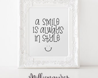 A Smile is always in style - Printable Quote, MillionAyres Nursery Print