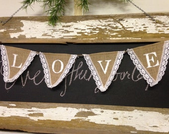 """Burlap """"LOVE"""" Banner white ink  with lace"""