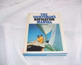 The Yachtsman's Navigation Manual by Jeff Toghill HC/DJ 1977 Vintage
