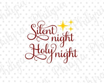 Silent Night Holy Night, Silent Night, Holy Night, O Holy Night, Christmas Svg, Winter Svg, Digital Cutting File,Png, PDF, DXF, SVG, File 2
