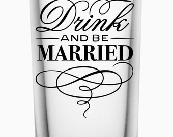 Set of 6 Eat, Drink, and be Married 2oz Shot Glasses
