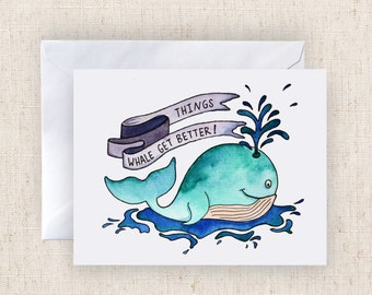 Things Whale Get Better Hand Painted Watercolor Greeting Card