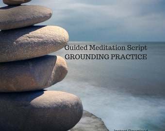 Guided Meditation Script: Grounding Practice Instant Download