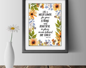 Digital Download Wildflowers Print Inspirational Quote Printable Art Floral Art Wall Decor Instant Download Motivational Quotes Sayings