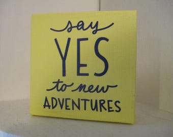 Say Yes to New Adventures Canvas Painted Sign Travel Camping Home Decor Shelf Sitter Jenuine Crafts