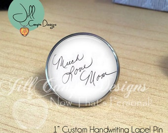 HANDWRITING JEWELRY  - Your LOVED one's Handwriting lapel pin - Child's Handwriting - Loved Ones Handwriting - handwriting lapel pin, silver