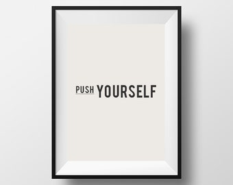 Push yourself, fitness quote, gym art, workout art, instant art, motivational quote, instant download, digital art
