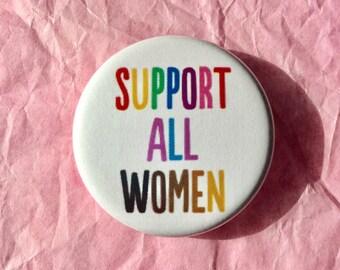Support all women / Intersectional feminism button / Feminist button / Inclusive feminism