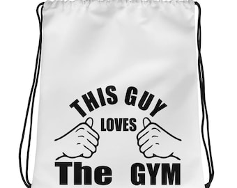 This Guy Loves The Gym Drawstring  Bag