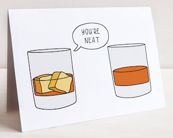 You're Neat Greeting Card, Whiskey Greeting Card, Cocktail Greeting Card