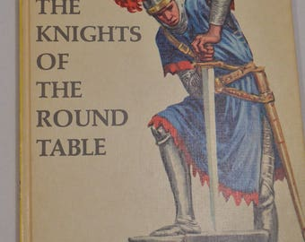 King Arthur and the Knights of the Round Table Random House Illustrated Hardback 1954 Book