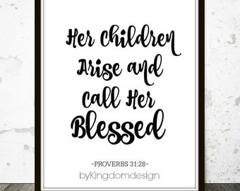 Her Children Arise and Call Her Blessed - Proverbs 31 Instant Download - Printable - Scripture Art