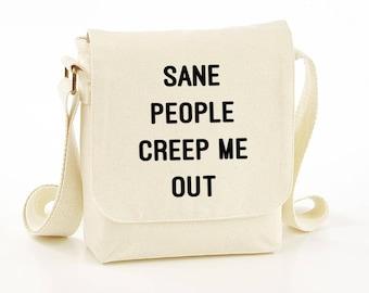 Sane people creep me out messenger bag - funny messenger bag - funny messenger bags - funny bag - shoulder bag - gift idea - funny bags
