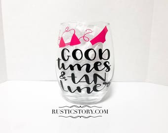 Good times & Tan lines - wine glass