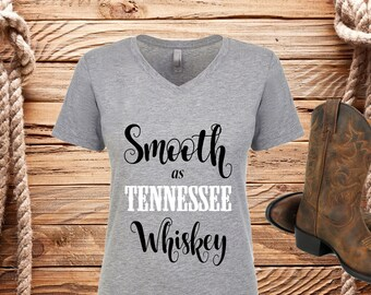 Smooth as Tennessee whiskey, Southern girl, ladies v neck, country shirt