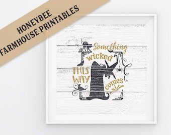 Something Wicked This Way Comes Farmhouse Halloween Printable