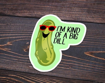 Pack of 4 I'm Kind Of A Big Dill Stickers