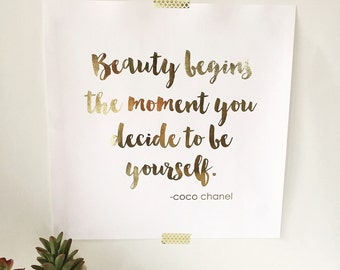 Beauty Begins the Moment You Decide to be Yourself Real Foil Print - Coco Chanel Quote - Typographical - Inspirational - Home - Wall Art