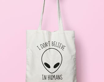 I Don't Believe In Humans Tote Bag Long Handles TB0076
