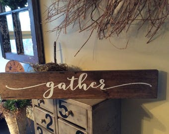 Gather Sign, gather, gather wood sign, Farmhouse Sign, Home decor, Dining room sign, wall decor, rustic gather sign, kitchen decor