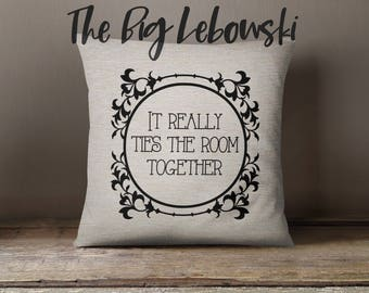 "Big Lebowski pillow cover ""It really ties the room together"" 18x18inch cover and insert available/machine washable/fiber arts/textiles"
