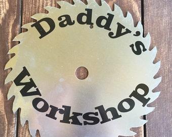 Daddys workshop saw blade sign