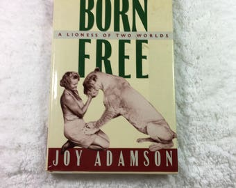 Born Free: A Lioness of Two Worlds book by Joy Adamson / Pantheon Books ©1987 / originally published in Great Britain 1960 / lions / Kenya