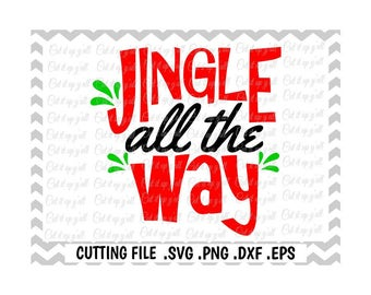 Jingle All The Way Svg-Dxf-Png-JPG-EPS, Cutting Files for Silhouette Cameo/Cricut and More, Instant Download.