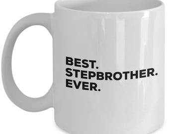 Best Step Brother Ever, Gift for Step Brother, Step Brother Coffee Mug, Step Brother Gifts, Birthday Gift, Christmas Present
