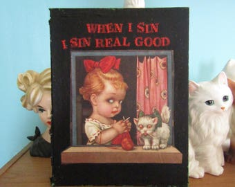 When I Sin, I Sin Real Good {Original Collage}