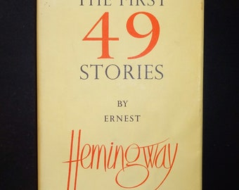ERNEST HEMINGWAY - The First 49 Stories, Jonathan Cape UK Edition, 1964, Dust Jacket