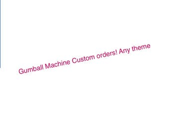 CUSTOM gumball machines available