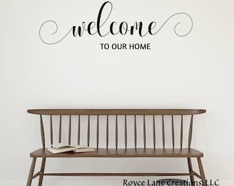 Vinyl Welcome Decal- Welcome to Our Home 100- Welcome Wall Decal - Welcome Decals - Foyer Decor - Welcome Wall Decals- Welcome Sticker