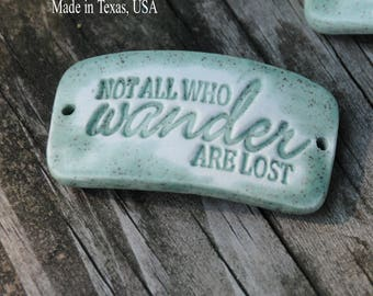 "Ceramic cuff Bead ""Not all who Wander are lost"" in Sage Green"