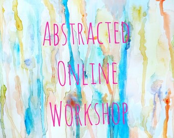Abstracted  Online Painting Workshops and  Tutorials